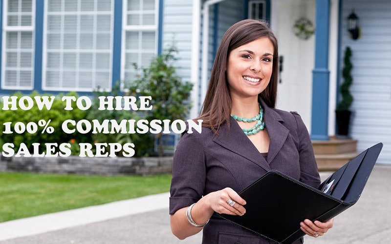 how to hire 100% commission sales reps